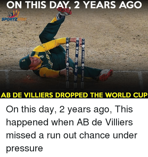Memes, 🤖, and Abs: ON THIS DAY 2 YEARS AGO  AB DE VILLIERS DROPPED THE WORLD CUP On this day, 2 years ago, This happened when AB de Villiers missed a run out chance under pressure