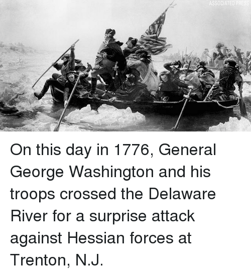 Memes, George Washington, and 🤖: On this day in 1776, General George Washington and his troops crossed the Delaware River for a surprise attack against Hessian forces at Trenton, N.J.