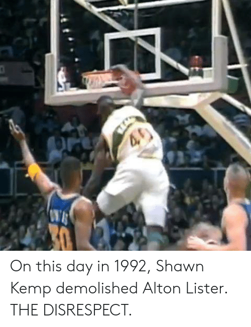 Day, On This Day, and This: On this day in 1992, Shawn Kemp demolished Alton Lister. THE DISRESPECT.