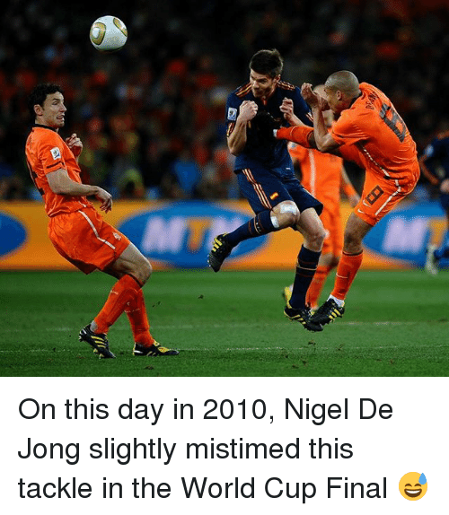 Memes, World Cup, and World: On this day in 2010, Nigel De Jong slightly mistimed this tackle in the World Cup Final 😅