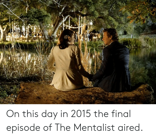 Memes, 🤖, and The Mentalist: On this day in 2015 the final episode of The Mentalist aired.