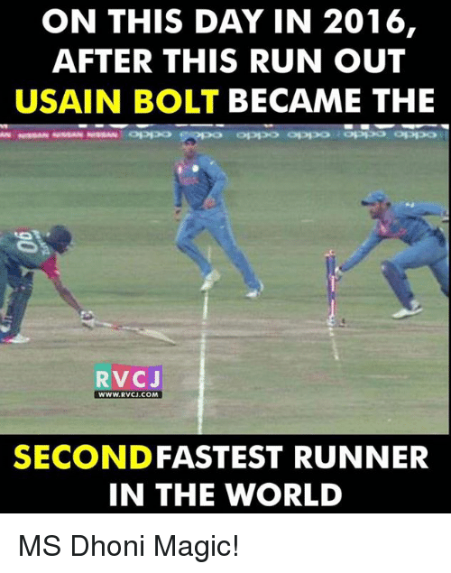 Memes, 🤖, and Dhoni: ON THIS DAY IN 2016,  AFTER THIS RUN OUT  USAIN BOLT BECAME THE  RVCJ  WWW. RVCU.COM  SECOND FASTEST RUNNER  IN THE WORLD MS Dhoni Magic!