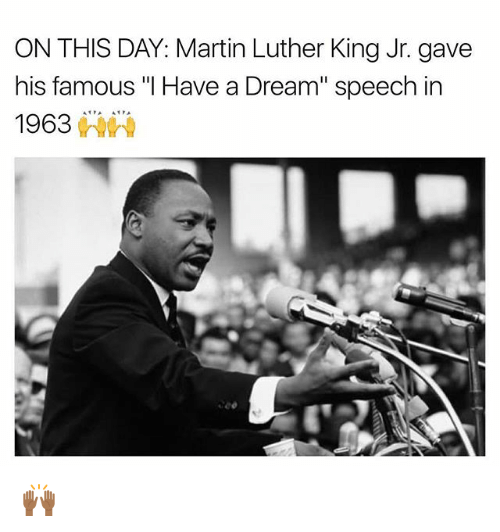 On This Day Martin Luther King Jr Gave His Famous I Have A Dream
