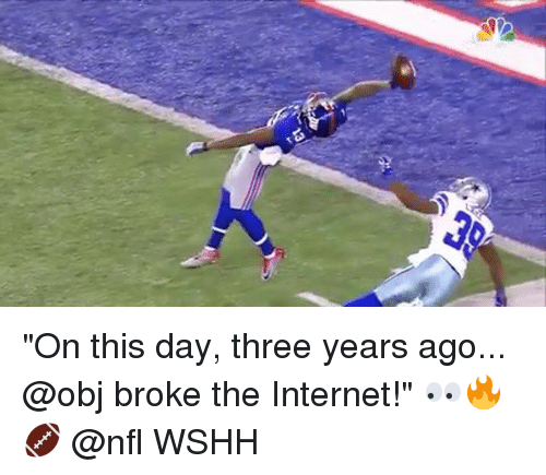 "Internet, Memes, and Nfl: ""On this day, three years ago... @obj broke the Internet!"" 👀🔥🏈 @nfl WSHH"