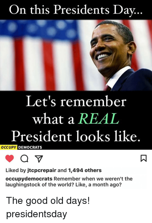 When Is President Day >> On This Presidents Day Let S Remember What A Real President