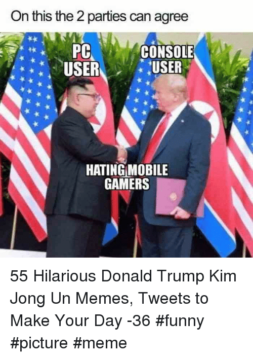 Donald Trump, Funny, and Kim Jong-Un: On this the 2 parties can agree  USER  PA CONSOLE  USER  HATING MOBILE  GAMERS 55 Hilarious Donald Trump Kim Jong Un Memes, Tweets to Make Your Day -36 #funny #picture #meme