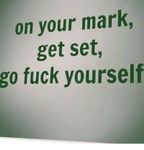 get-set-go-fuck-you
