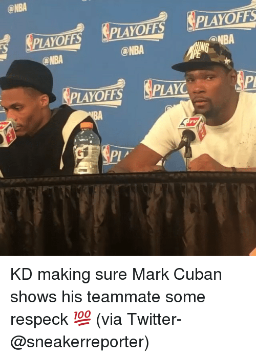 Nba, Sports, and Twitter: ONBA  PLAYOFFS  NBA  PLAYOFFS  ONBA  PLAYOFFS  aNBA KD making sure Mark Cuban shows his teammate some respeck 💯 (via Twitter-@sneakerreporter)