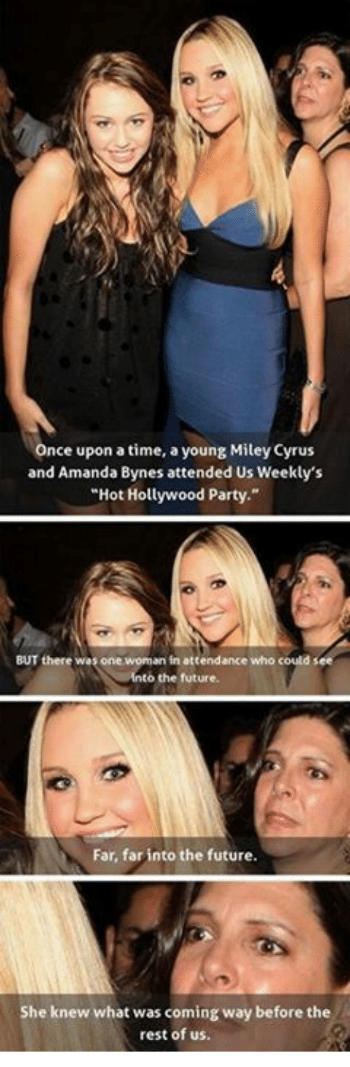 """Amanda Bynes, Future, and Memes: Once upon a time, a young Miley Cyrus  and Amanda Bynes attended Us Weekly's  """"Hot Hollywood Party.""""  BUT there was one woman in attendance who could see  Into the future  Far, far into the future.  She knew what was coming way before the  rest of us."""