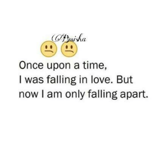 Once Upon A Time I Was Falling In Love But Now I Am Only Falling