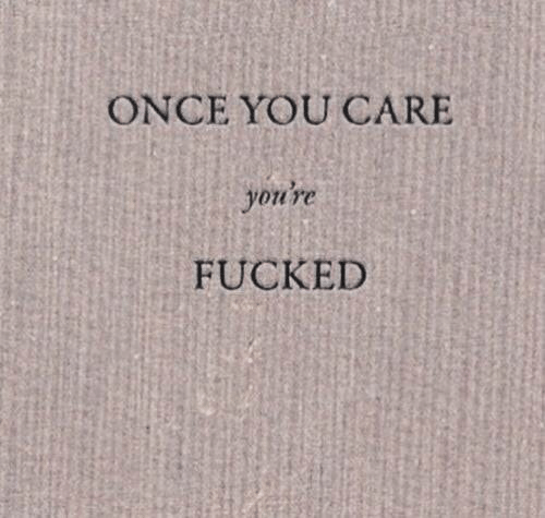 Once, You, and You Re: ONCE YOU CARE  you re  FUCKED