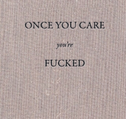 Once, You, and Youre: ONCE YOU CARE  youre  FUCKED