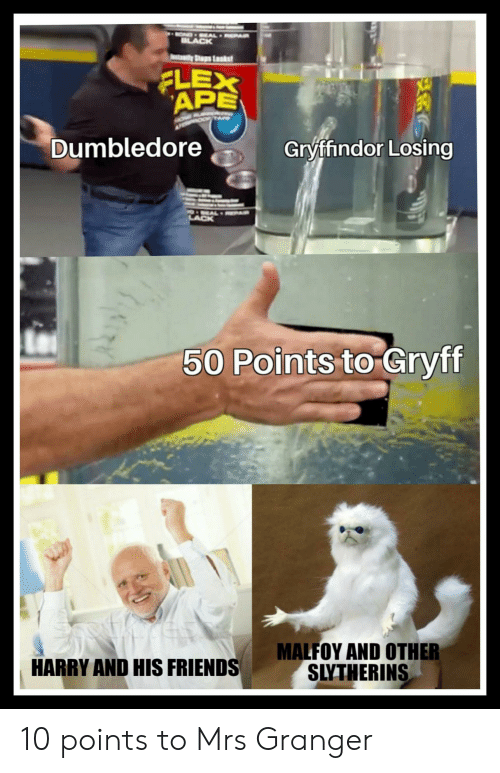 Dumbledore, Flexing, and Friends: OND EAL EPAR  BLACK  t StpsLaks  FLEX  APE  Dumbledore  Gryffindor Losing  O EAL EAR  LACK  50 Points to Gryff  MALFOY AND OTHER  SLYTHERINS  HARRY AND HIS FRIENDS 10 points to Mrs Granger