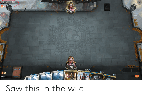 Apple, Saw, and Wild: one Apple_Tee  20  20  GIC  The Gatherte  Orzhov Usurper  Teferi, Hero of Dominaria  x0  Glacial Fortress  Thought Erasure  Glacial Fortress  Thought Erasure  Zzod  lacial Fortress Saw this in the wild
