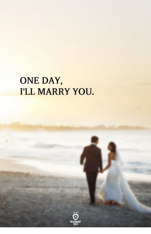 One, One Day, and Day: ONE DAY,  I'LL MARRY YOU.