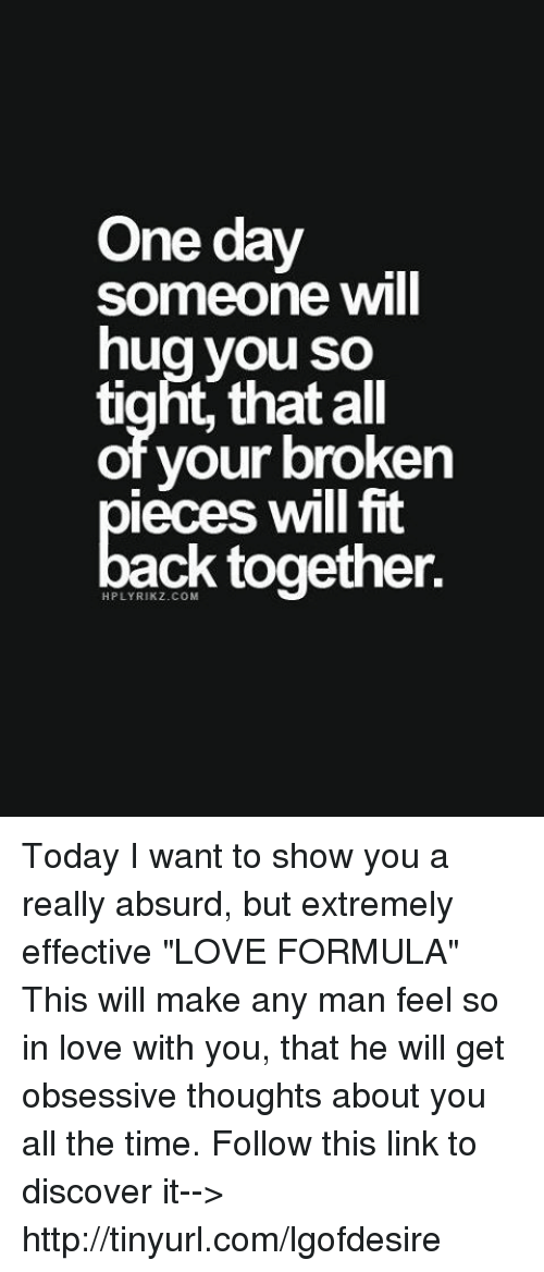 One Day Someone Wil Hug You So Tightthat All of Your Broken