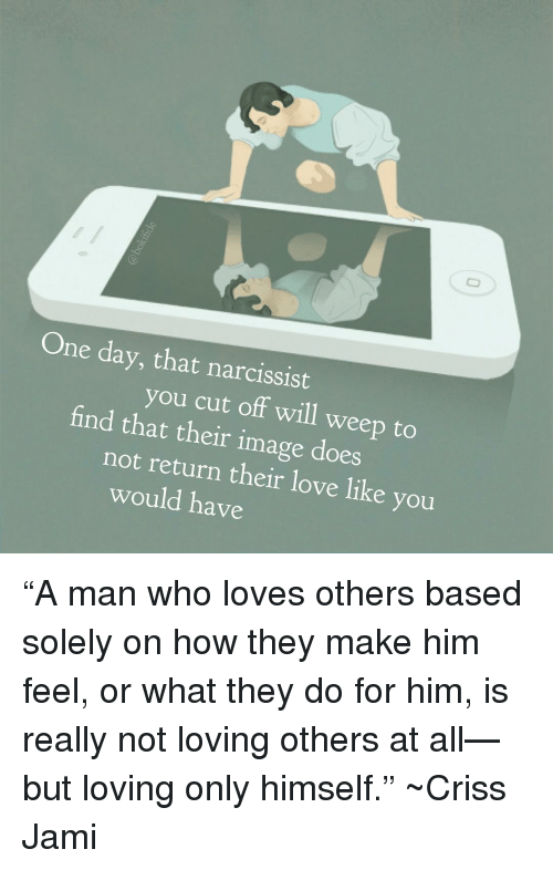 One Day That Narcissist Find You Cut Off Will Wee That Their