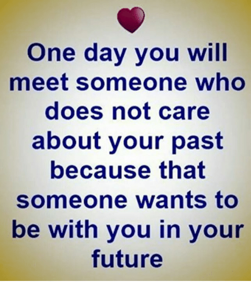One Day You Will Meet Someone