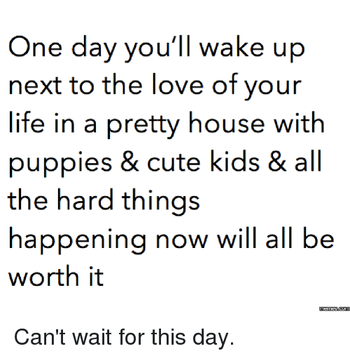 One Day Youll Wake Up