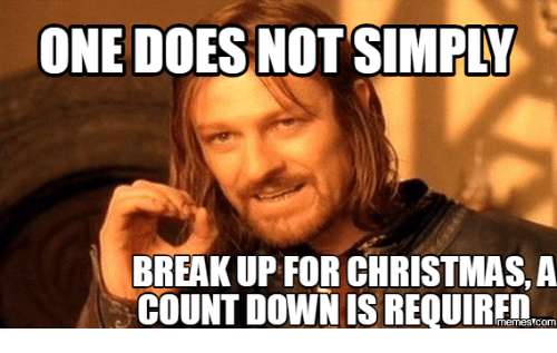 Countdown To Christmas Meme.One Does Not Imply Breakup For Christmas A Countdown Is