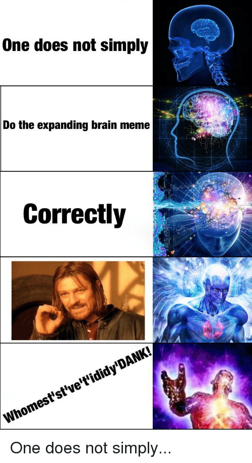 meme reddit and brain one does not simply do the expanding brain meme