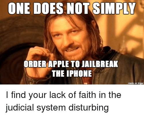 one does not simply order apple to jailbreak the iphone 19398862 ✅ 25 best memes about memes one does not simply memes one does,Jailbreak Meme