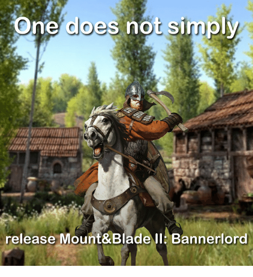 one does not simply release mount blade banner ord 22774684 ✅ 25 best memes about mount & blade mount & blade memes,Mount And Blade Memes