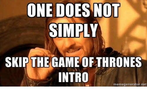 Game of thrones meme one does not simply