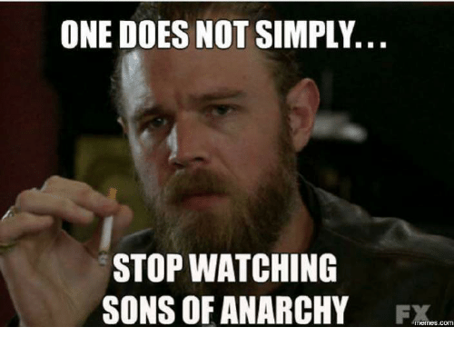 one does not simply stop watching sons of anarchy memes com 13619752 ✅ 25 best memes about sons of anarchy meme sons of anarchy memes