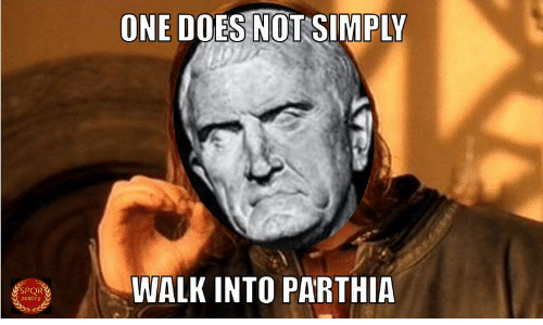 One, Spor, and One Does Not Simply: ONE DOES NOT SIMPLY  WALK INTO PARTHIA  SPOR  posting