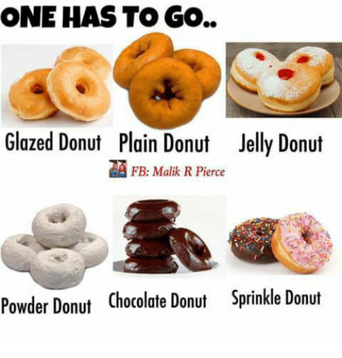 one has to go glazed donut plain donut jelly donut 24504803 one has to go glazed donut plain donut jelly donut fb malik r