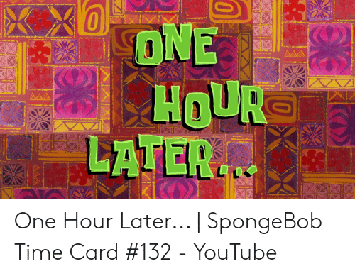 One Hour Later | SpongeBob Time Card #132 - YouTube