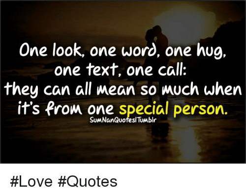 One Look One Word One Hug One Text One Call They Can All Mean So