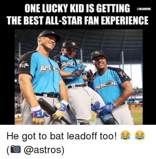 All Star, Mlb, and Astros: ONE LUCKY KID IS GETTING CMM  THE BEST ALL-STAR FAN EXPERIENCE  MLBMEME He got to bat leadoff too! 😂 😂 (📷 @astros)