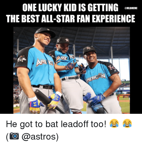 All Star, Mlb, and Astros: ONE LUCKY KID IS GETTING  THE BEST ALL-STAR FAN EXPERIENCE  @MLBMEME He got to bat leadoff too!  😂 😂  (📷 @astros)