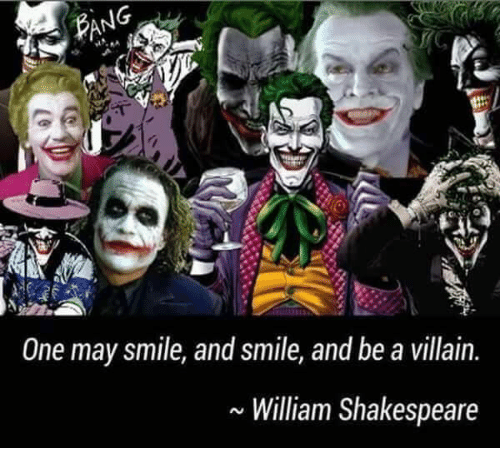 One May Smile And Smile And Be A Villain William Shakespeare Meme