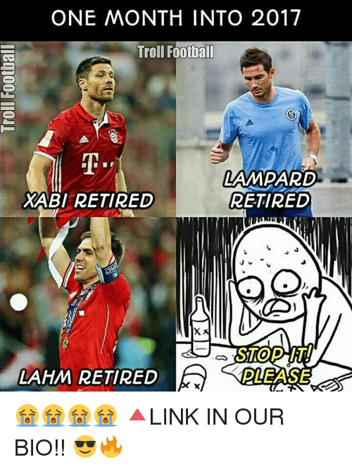 ONE MONTH INTO 2017 Troll Football LAMPARD XABI RETIRED ... Funny Football Trolls 2017