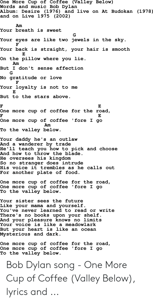 One More Cup of Coffee Valley Below Words and Music Bob