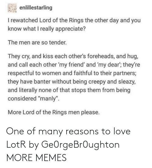 Dank, Love, and Memes: One of many reasons to love LotR by Ge0rgeBr0ughton MORE MEMES