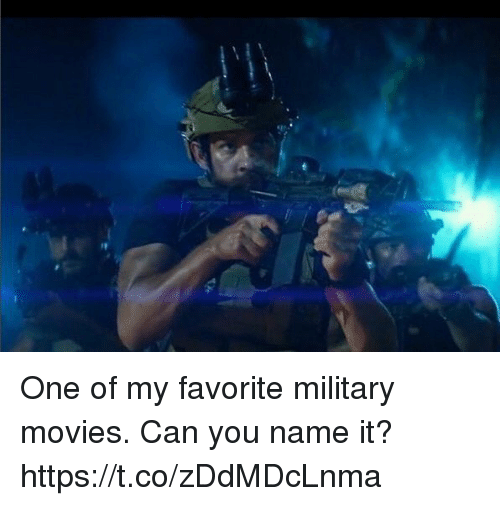 Memes, Movies, and Military: One of my favorite military movies. Can you name it? https://t.co/zDdMDcLnma