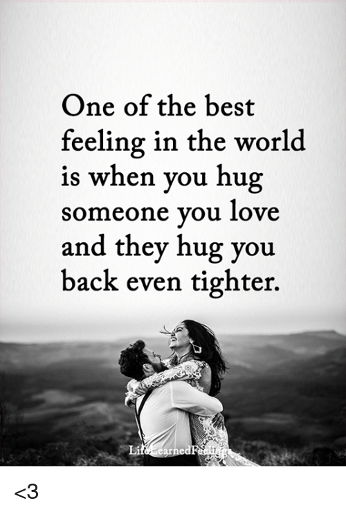 One Of The Best Feeling In The World Is When You Hug Someone Vou