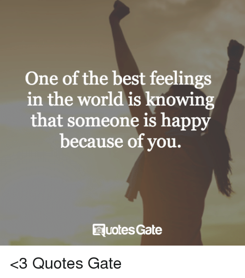One Of The Best Feelings In The World Is Knowing That Someone Is