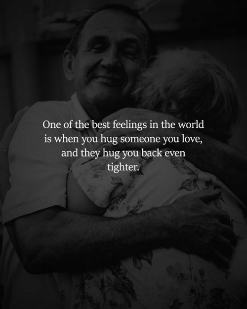 Love, Memes, and Best: One of the best feelings in the world  is when you hug someone you love,  and they hug you back even  tighter.