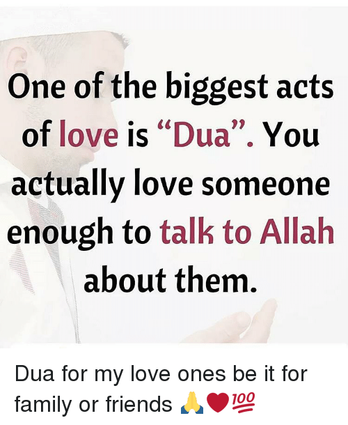 One of the Biggest Acts of Love Is Dua You Actually Love