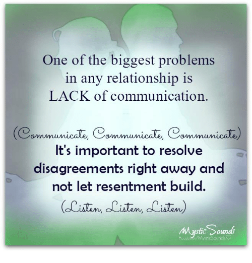 One of the Biggest Problems in Any Relationship Is LACK of