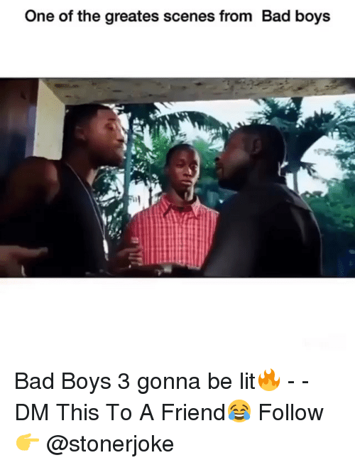 Bad, Bad Boys, and Lit: One of the greates scenes from Bad boys Bad Boys 3 gonna be lit🔥 - - DM This To A Friend😂 Follow 👉 @stonerjoke