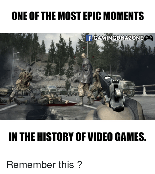 Memes, Video Games, and Games: ONE OF THE MOST EPIC MOMENTS  IN THE HISTORY OF VIDEO GAMES. Remember this ?