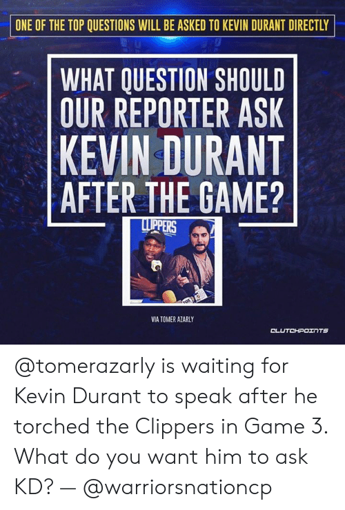 60b47b88f333 ONE OF THE TOP QUESTIONS WILL BE ASKED TO KEVIN DURANT DIRECTLY 0 ...