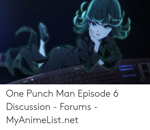 One Punch Man Episode 6 Discussion - Forums - MyAnimeListnet