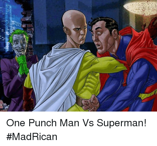 Memes One Punch Man And Superman Vs